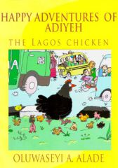 Happy Adventures of Adiyeh the Lagos Chicken. Illustrated comical