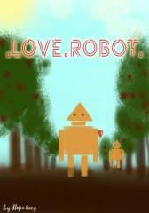 .LOVE.ROBOT. I