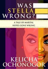 WAS STELLA WRONG? A Tale of Marital Hopes Gone Wrong
