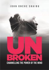 Unbroken; Channelling the Power of the Mind