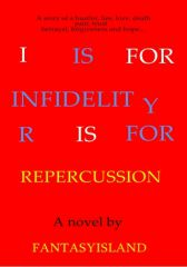 I IS FOR INFIDELITY, R IS FOR REPERCUSSION - Adult Only (18+)