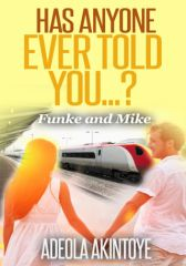 Has Anyone Ever Told You...? Funke and Mike