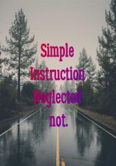 Simple Instruction Neglected not. (OKBSFlashFictionContest)