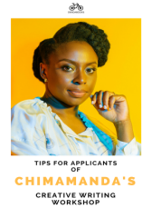 Tips For Applicants of Chimamanda's Workshop