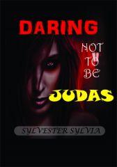 Daring Not to Be Judas