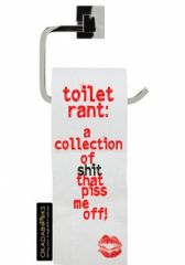 Toilet Rant: A Collection Of Shit That Piss me Off!