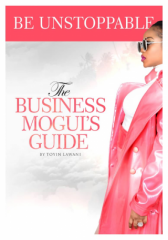 Be Unstopabble; The Business Mogul's Guide