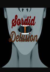 Sordid Delusion #OKBSFlashFiction