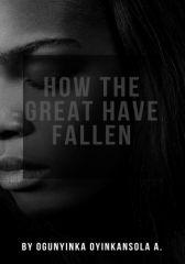 How The Great Have Fallen (#CampusChallenge)