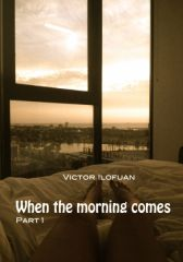 When The Morning Comes, Part 1