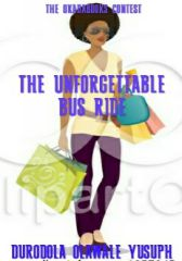 THE UNFORGETTABLE BUS RIDE BY DURODOLA OLAWALE (#OKBsCom)