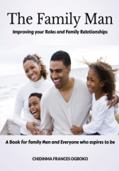 The Family Man; Improving your Roles and Family Relationships