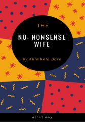 The No-Nonsense Wife- A Short Story