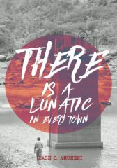 There Is A Lunatic In Every Town