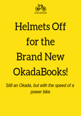 Helmets Off for the Brand New OkadaBooks!