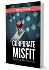 CORPORATE MISFIT: Lessons for Fresh Graduates