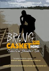 BRING OUR CASKET HOME: Tales one shouldn't tell