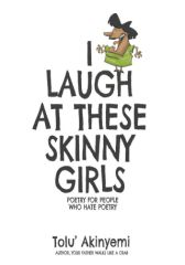 I Laugh At These Skinny Girls