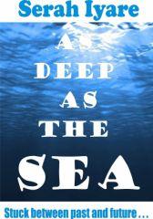 AS DEEP AS THE SEA