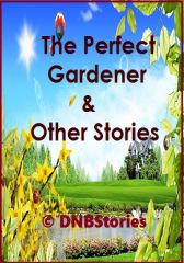 The Perfect Gardener and Other Stories