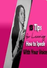 13 Tips for Learning How to Speak With Your Voice