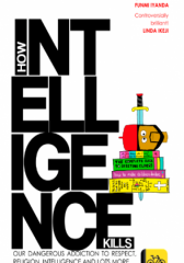 How Intelligence Kills
