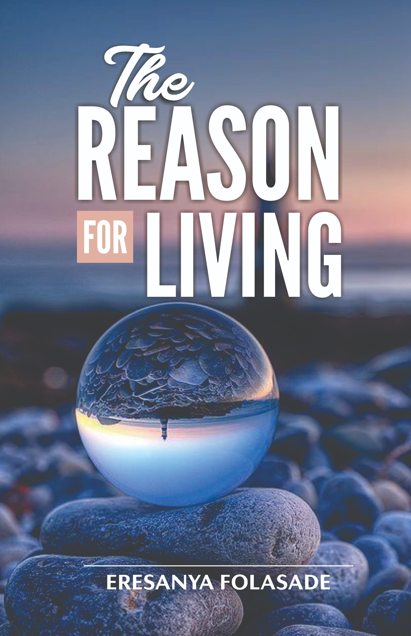 The Reason For Living