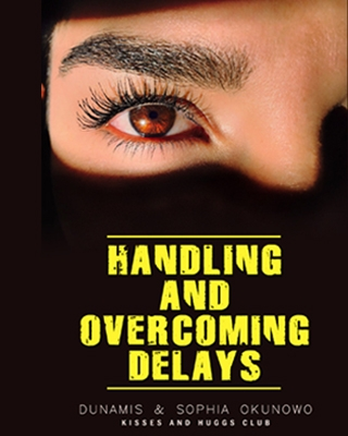 HANDLING AND OVERCOMING DELAYS