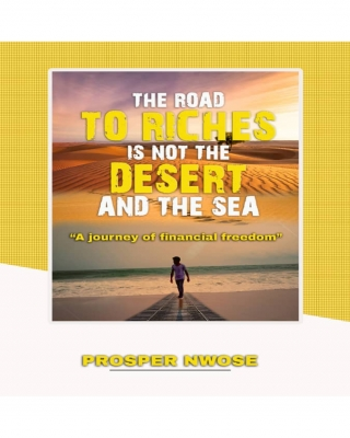 THE ROAD TO RICHES IS NOT THE DESERT AND THE SEA