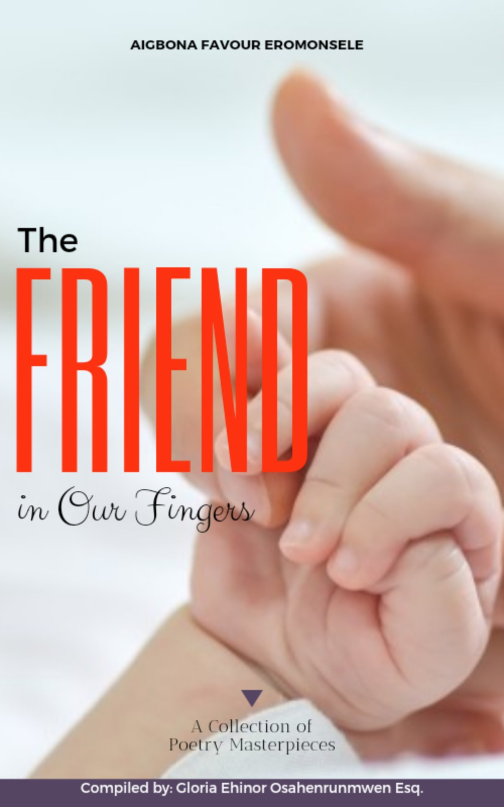 THE FRIEND IN OUR FINGERS