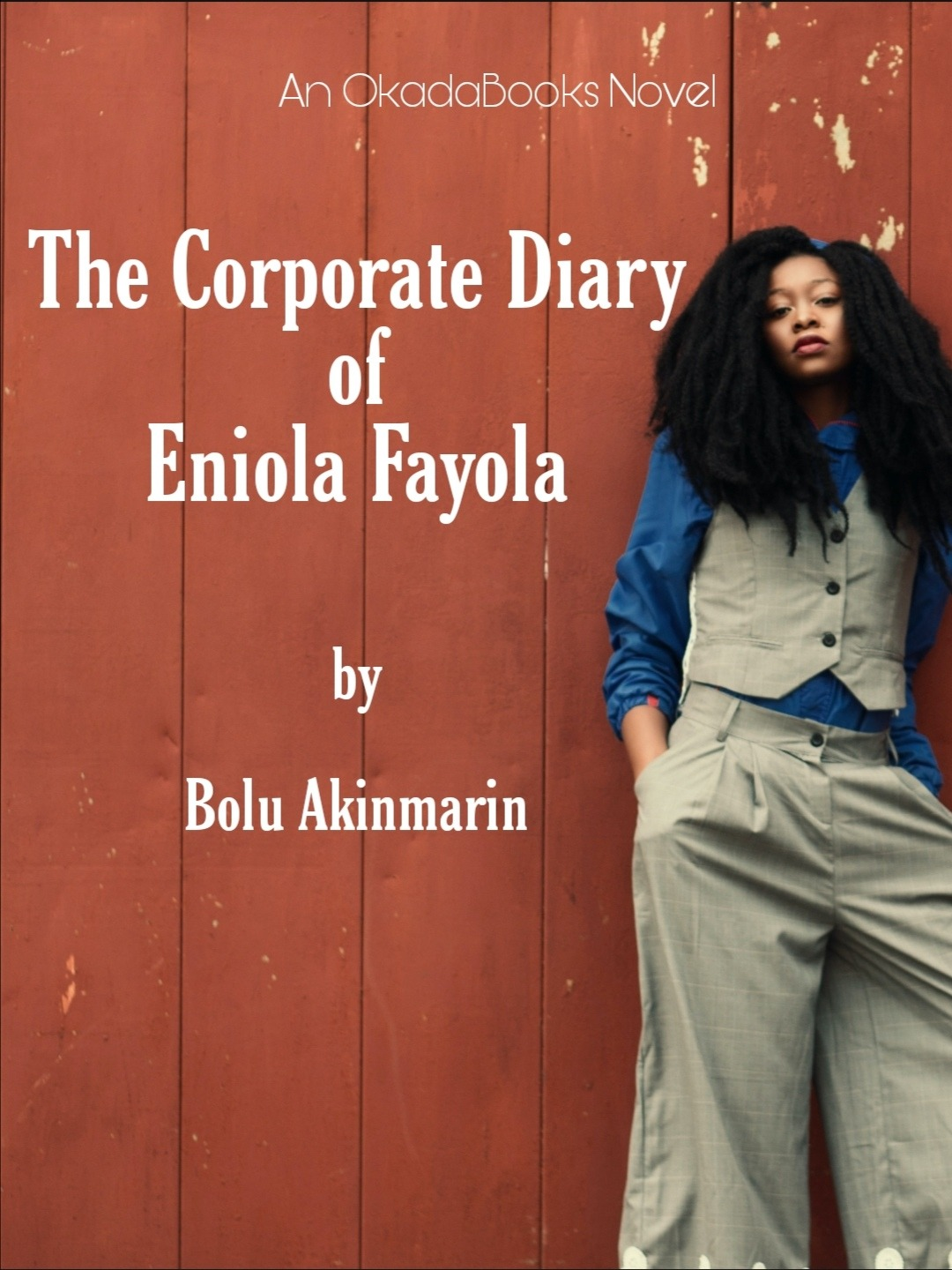 The Corporate Diary of Eniola Fayola: Book One