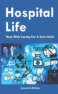 HOSPITAL LIFE - Help with caring for a sick child