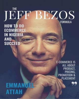 The Jeff Bezos Formula - How to Start E-commerce in Nigeria and Succeed