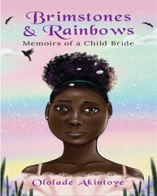 Brimstones and Rainbows: Memoirs of a Child Bride