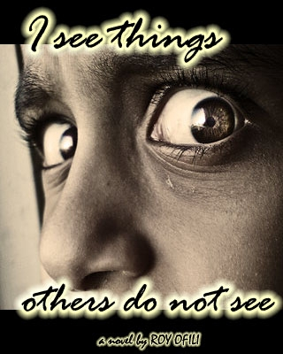 I SEE THINGS OTHERS DO NOT SEE