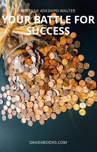 YOUR BATTLE FOR SUCCESS