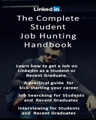 The Complete LinkedIn Student Job Hunting Handbook