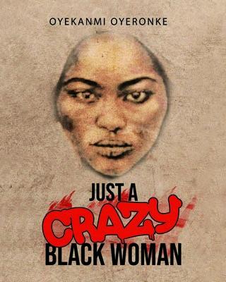 JUST A CRAZY BLACK WOMAN