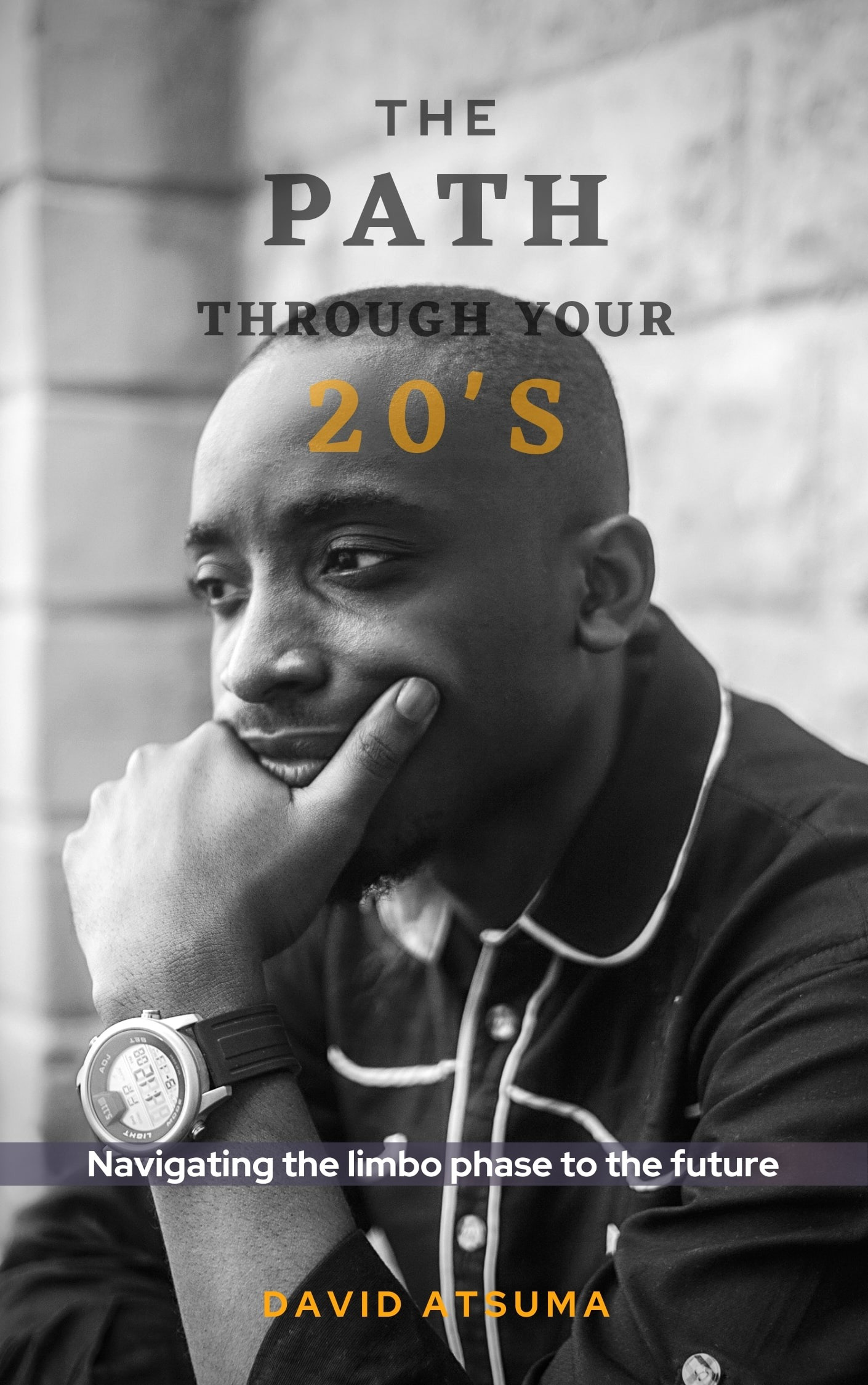 The Path Through Your 20'S