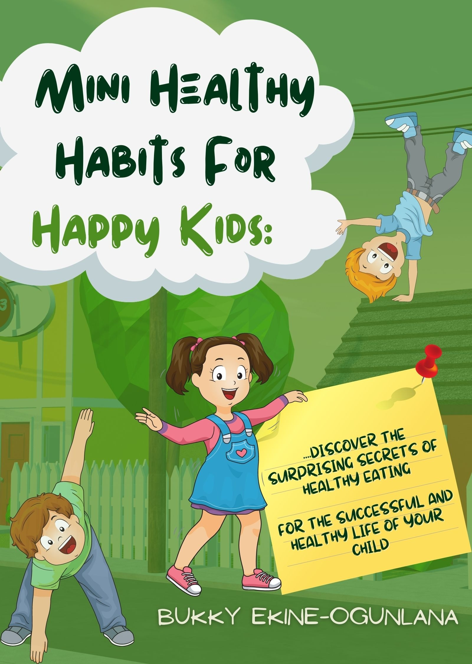 Mini Healthy Habits for Happy Kids: Discover The Surprising Secre