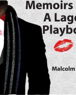 Memoirs of a Lagos Playboy  by MALCOLM O. IFI