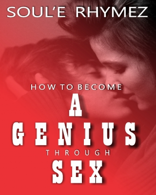 HOW TO BECOME A GENIUS THROUGH SEX - Adult Only (18+)