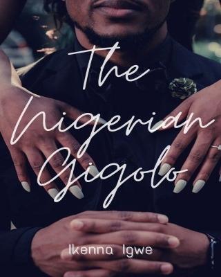 The Nigerian Gigolo