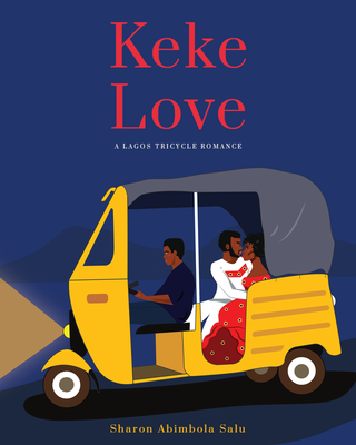Keke Love: A Lagos Tricycle Romance