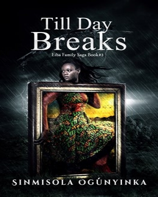 Till Day Breaks (Eiba Family Saga Book 3)