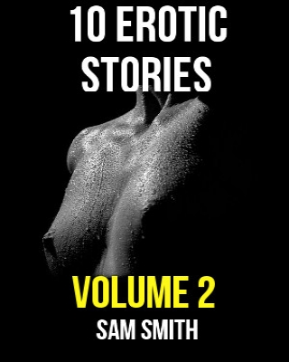 10 Erotic Stories Free Vol 2 Adult Only 18