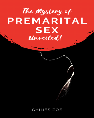 The Mystery of Premarital Sex unveiled