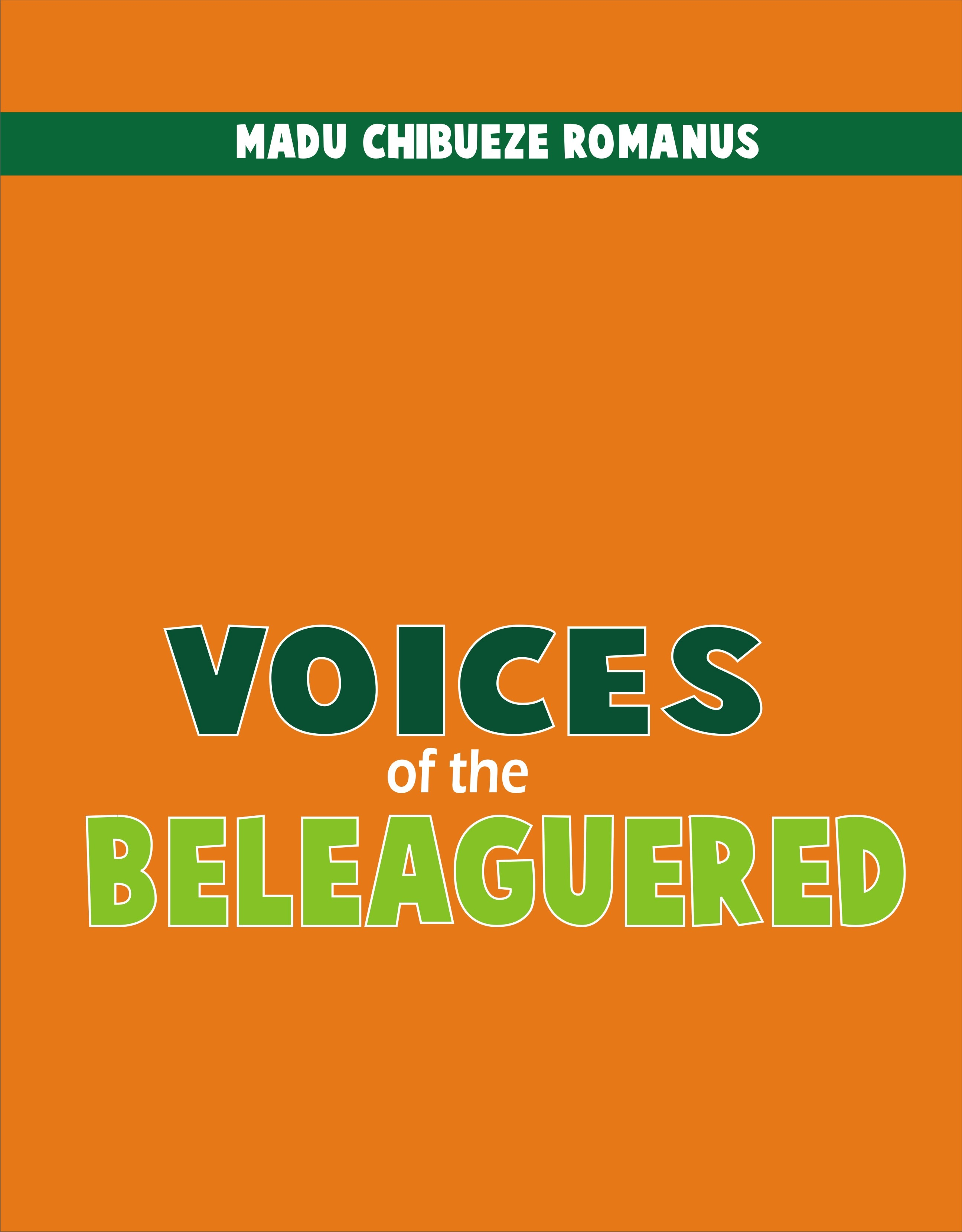 VOICES OF THE BELEAGUERED