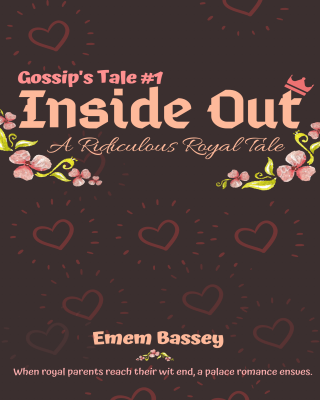 INSIDE OUT: A RIDICULOUS ROYAL TALE (Gossip's Tale #1) - Adult On