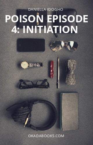 Poison Episode 4: Initiation